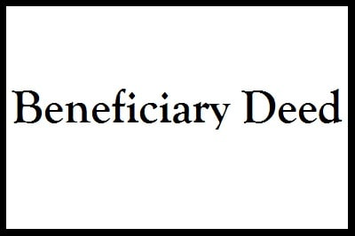 Beneficiary deeds