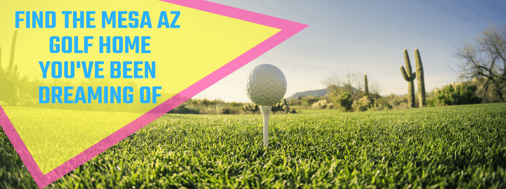 """Golf ball nicely tee'd up on green grass in the Arizona desert. There is a saguaro cactus in the background. There is text overlaid on the image inside of a yellow triangle that says """"Mesa AZ Homes Near Golf Courses"""""""