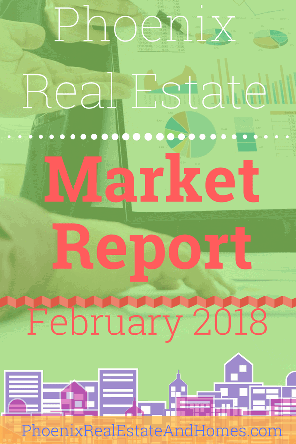 Phoenix Real Estate Market Report - February 2018