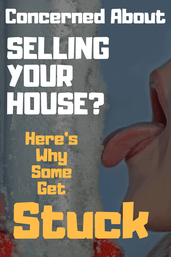 Concerned About Selling Your House? Here's why some get stuck
