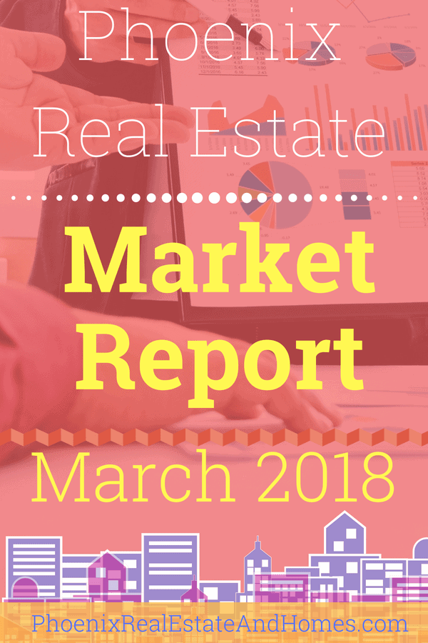 Phoenix Real Estate Market Report - March 2018