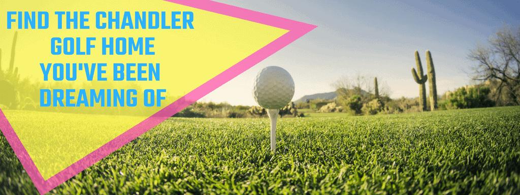 Chandler AZ Homes Near Golf Courses with golf balled tee'd up