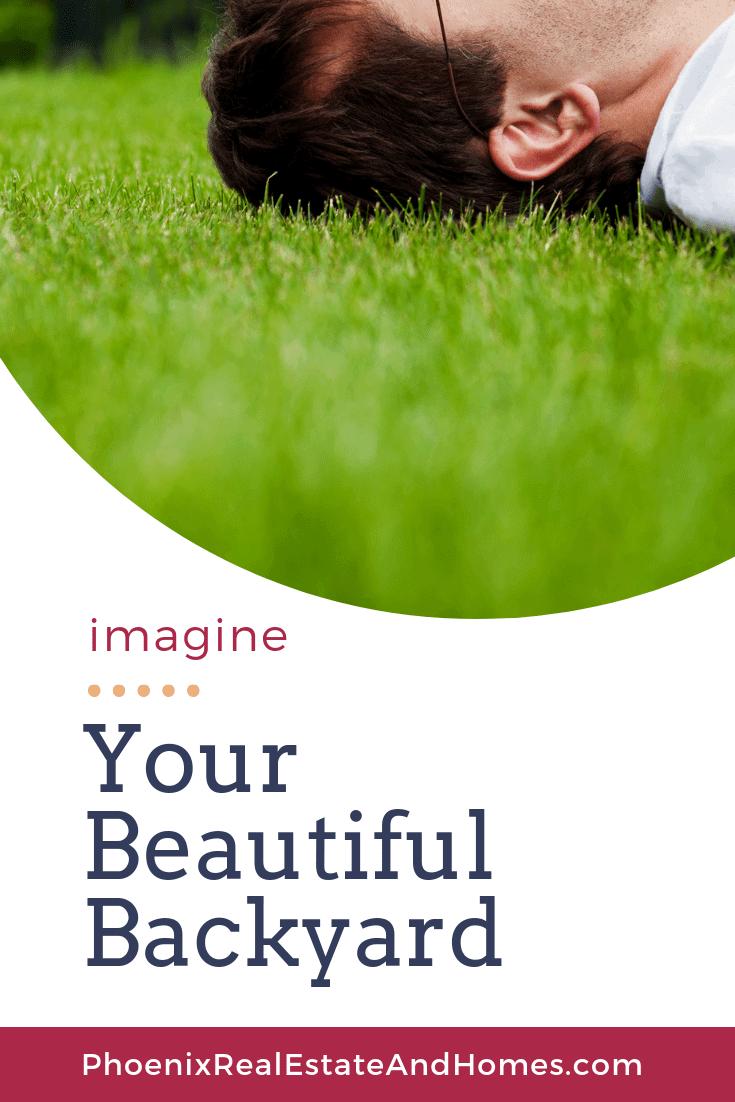 Imagine Your Beautiful Backyard
