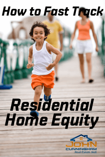 How to Fast Track Residential Home Equity