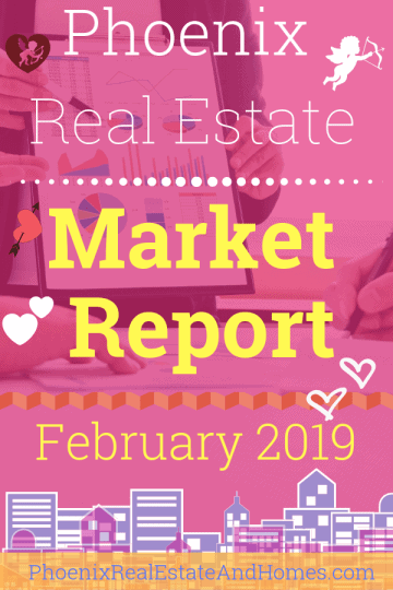 Phoenix Real Estate Market Report - February 2019