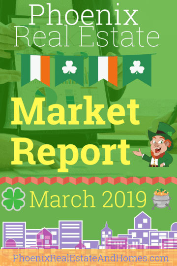 Phoenix Real Estate Market Report - March 2019