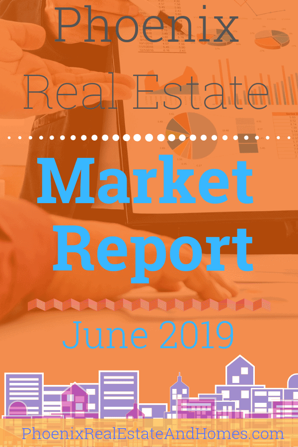 Phoenix Real Estate Market Report - June 2019